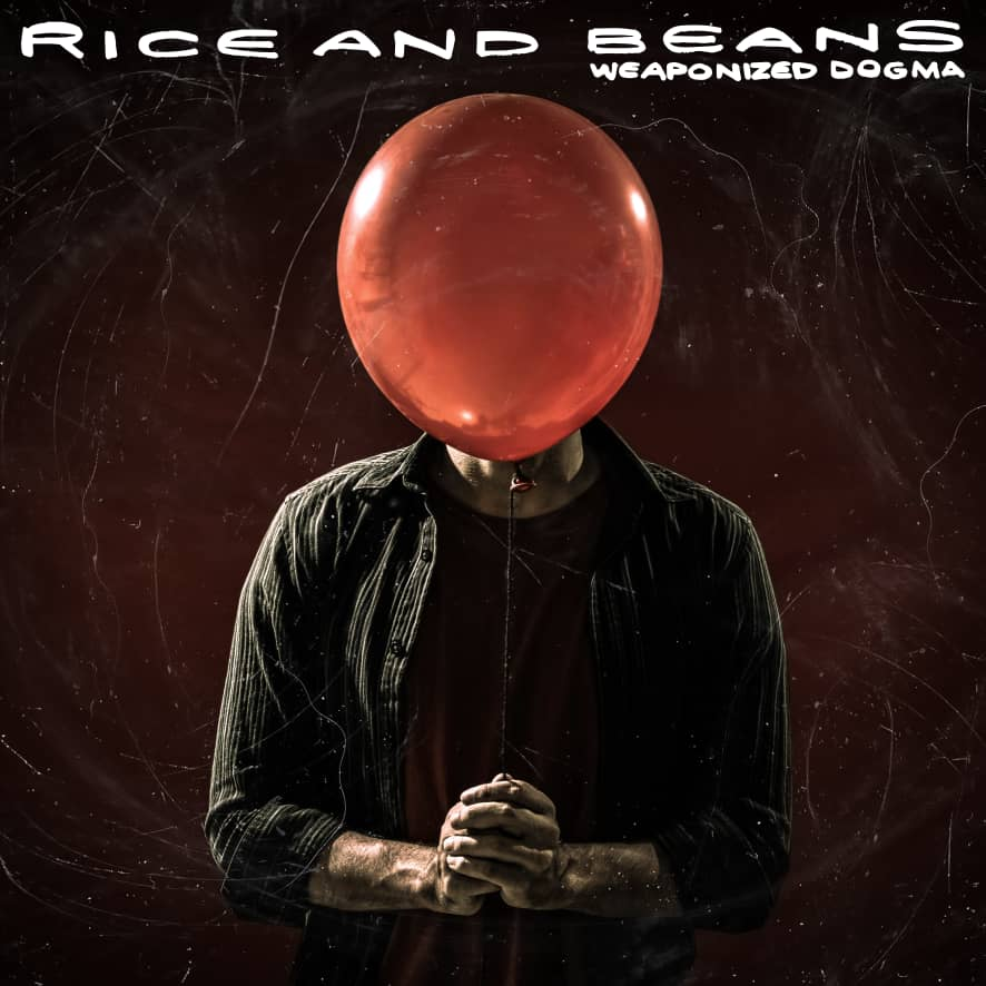 Rice and Beans - Weaponized Dogma